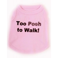 Too Posh to Walk T-shirt, pink